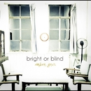 bright or blind/amber gris