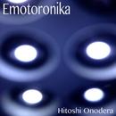 Emotoronika/オノデラヒトシ