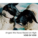 Angels We Have Heard on High feat. Sonoko Iwasaki/VOID OV VOID