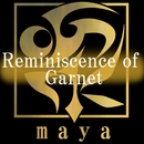 Reminiscence of Garnet/maya
