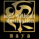 soul without destination/maya