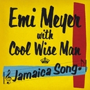 Jamaica Song/Emi Meyer with Cool Wise Man