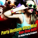 Party Anthem Ultra Mix ! (Non-Stop Best)/24 Hour Party Project