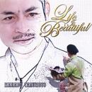 Life Is Beautiful/樽本学
