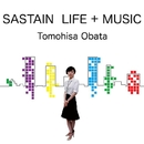 Sastain Life + Music/小畑智永
