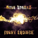Ivory Lounge/Dave Sparkz