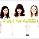 RADICAL FREE ADDICTION/ラディカルズ