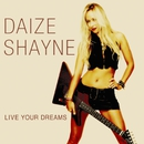 Live Your Dreams/Daize Shayne
