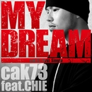 MY DREAM feat. CHIE/cak73