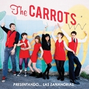 PRESENTANDO... LAS ZANAHORIAS/THE CARROTS