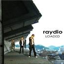 LOADED/raydio