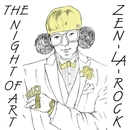 THE NIGHT OF ART/ZEN-LA-ROCK