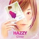 Glitter/HAZZY