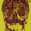 LORD NEWBORN & THE MAGIC SKULLS/LORD NEWBORN&THE MAGIC SKULLS