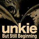 But Still Beginning/unkie