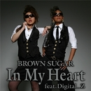 In My Heart feat.Digital_Z/BROWN SUGAR