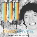 SweetGroove/川上タカユキ