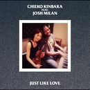 JUST LIKE LOVE/CHIEKO KINBARA feat. JOSH MILAN