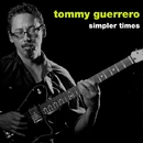 simpler times/Tommy Guerrero