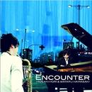 ENCOUNTER/堀 秀彰 & 浜崎 航