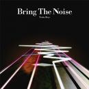 Bring The Noise/Traks Boys