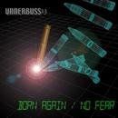 BORN AGAIN / NO FEAR/UNNERBUSS13