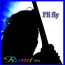 I'll fly/瑠美