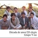 Decada de amor/2D elegia/Grupo Y-no