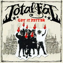 Get It Better/TOTALFAT