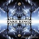Change my destiny/FAKE KINGZ