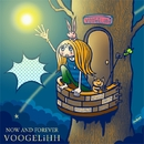 NOW AND FOREVER/VOOGELiHH