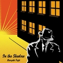 In the Shadow/藤井 尚之