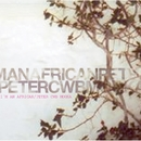 I'm An African/Peter CWB Mooka