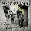 Darlin' Darlin/HOTSQUALL