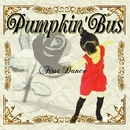 First Dance/Pumpkin'Bus