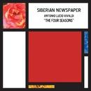 THE FOUR SEASONS/SIBERIAN NEWSPAPER