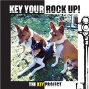 KEY YOUR ROCK UP!/THE KEY PROJECT
