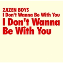 I Don't Wanna Be With You/ZAZEN BOYS