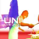LIVE UNION/UNI