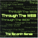 Through The Web/The Seventh Sense