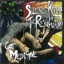 I Got Medicine/SILENCE KILLS THE REVOLUTION