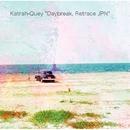 Daybreak, Retrace JPN/Katrah-Quey