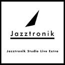 Jazztronik Studio Live Extra/Jazztronik