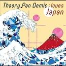 loves ; Japan/Thaory Pan Demic