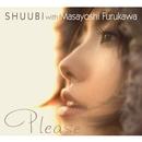 please/SHUUBI with 古川昌義