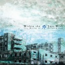 The World Is Painted Out/Within The Last Wish
