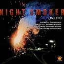 Night Smoker/FUNKITO
