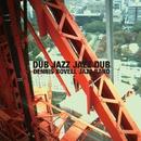 Dub Jazz Jazz Dub/Dennis Bovell Jazz Band
