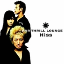 Hiss/HHR THRILL LOUNGE