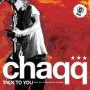 TALK TO YOU/chaqq